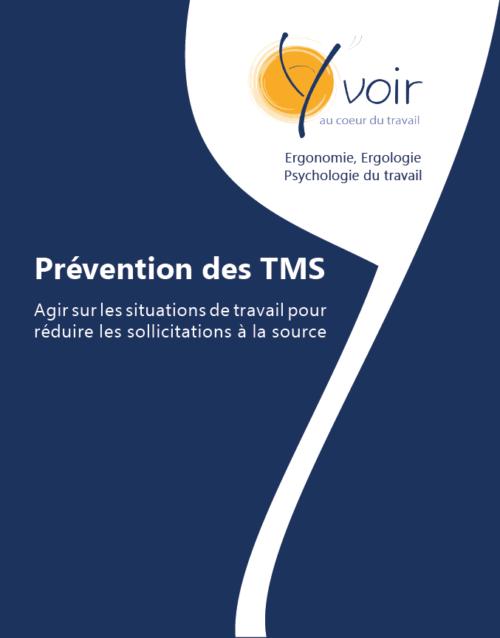 La prévention des TMS consiste à agir sur les situations de travail pour réduire les sollicitations à la source.