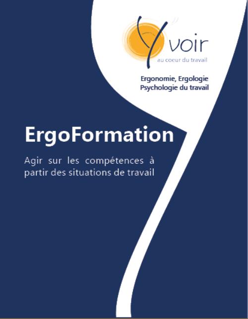 Ergoformation : agir sur les compétences à partir des situations de travail.